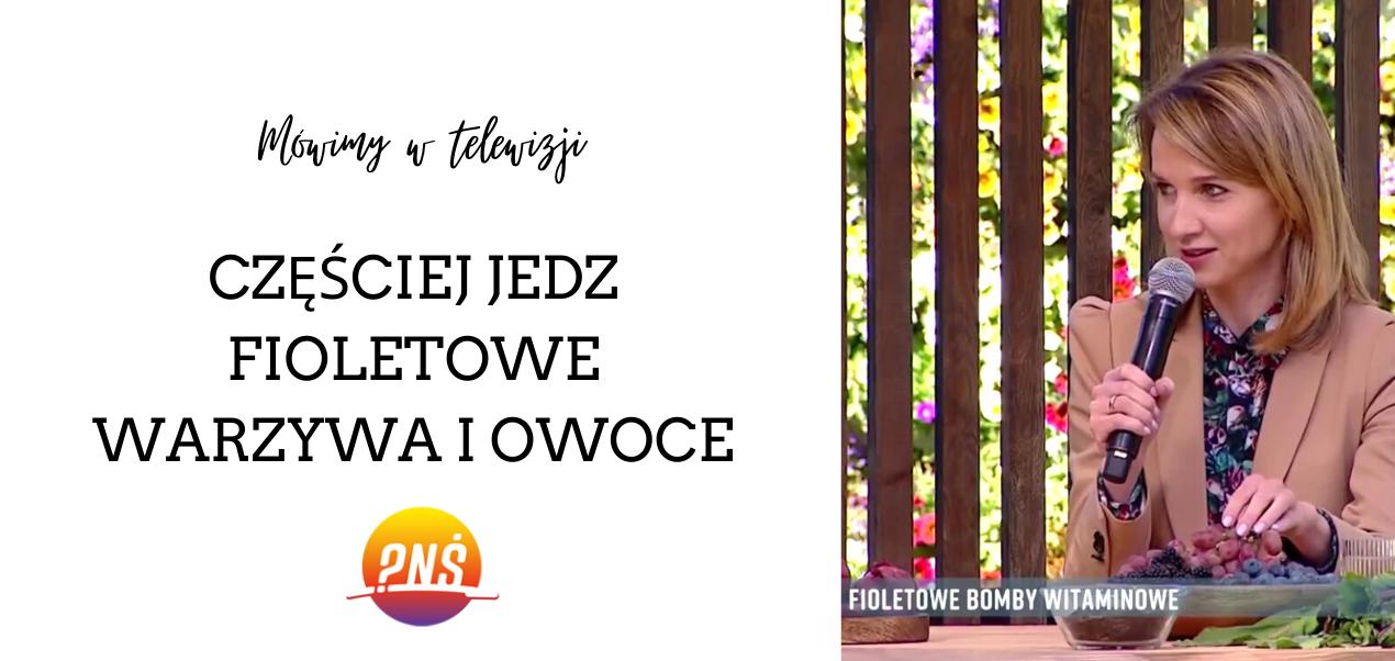 Monika Stromkie-Złomaniec, pytanie na śniadanie, fioletowe warzywa i owoce